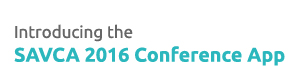 INTRODUCING THE SAVCA 2016 CONFERENCE 130APP