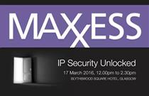 Maxxess at IP Security Unlocked