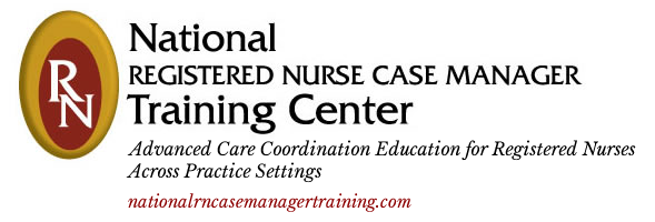 National RN Case Manager Training Center