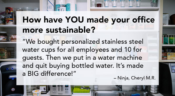 How have YOU made your office more sustainable?