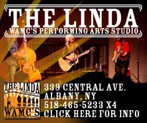 See live music at The Linda - WAMC's Performing Arts Studio >>