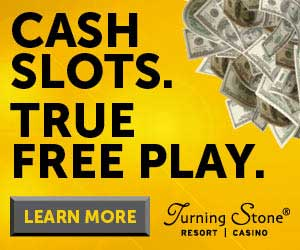 Turning Stone: Cash Slots. True Free Play. Learn more >>