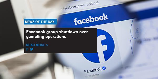 Facebook group shutdown over gambling operations