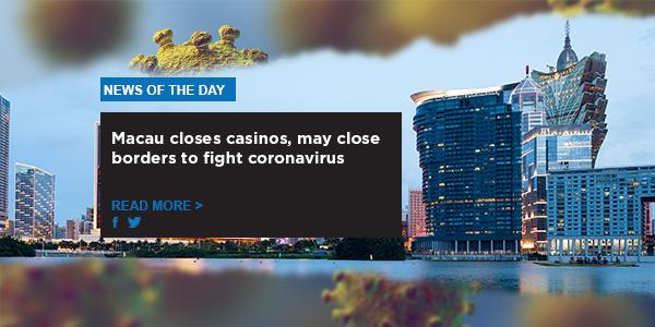 Macau closes casinos, may close borders to fight coronavirus