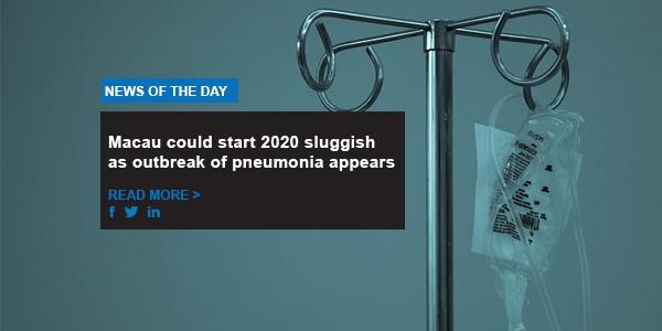 Macau could start 2020 sluggish as outbreak of pneumonia appears
